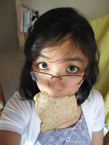 I don't know how long I'll last with just...bread.